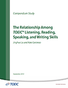 Cover of The Relationship Among TOEIC® Listening, Reading, Speaking and Writing Skills